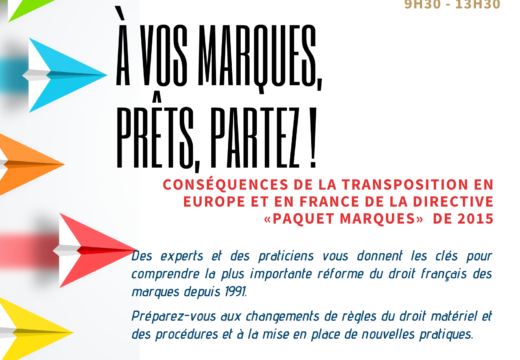 Colloque : Conséquences de la transposition en Europe et en France de la Directive «Paquet Marques» de 2015